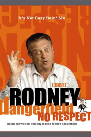 SassyFlix | The Rodney Dangerfield Show: It's Not Easy Bein' Me