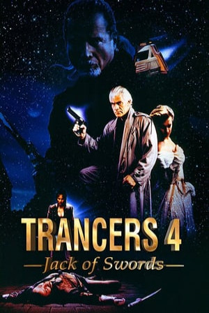 SassyFlix | Trancers 4: Jack of Swords